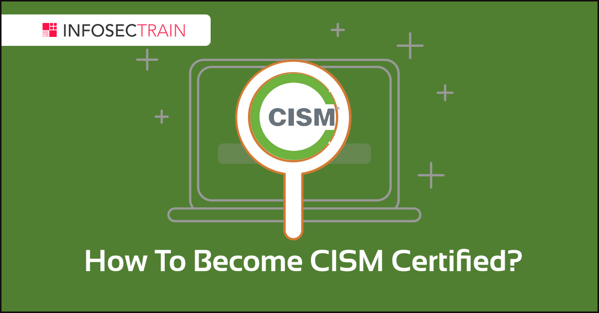 How To Become CISM Certified