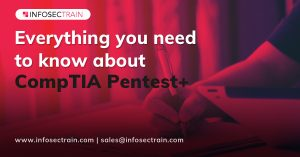 Everything you need to know about CompTIA Pentest+