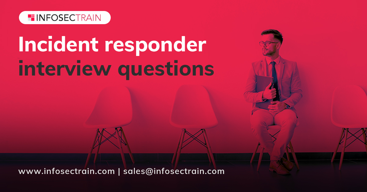 Incident responder interview questions