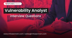 Vulnerability Analyst interview Questions