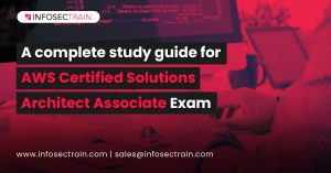 A complete study guide for AWS Certified Solutions Architect Associate Exam