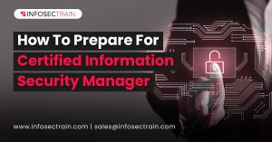 How To Prepare For Certified Information Security Manager