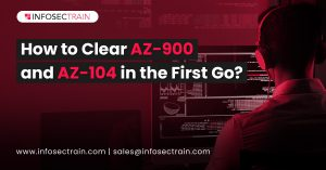 How to Clear AZ-900 and AZ-104 in the First Go