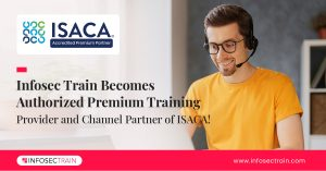 Isaca partner Infosec Train
