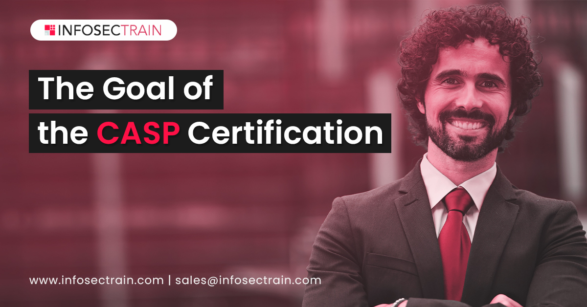 The Goal of the CASP Certification