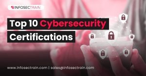 Top 10 Cybersecurity Certifications