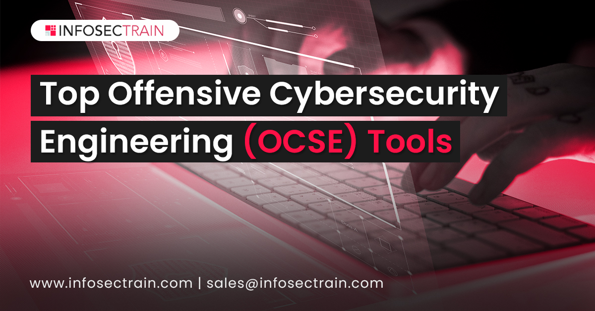 Top Offensive Cybersecurity Engineering (OCSE) Tools