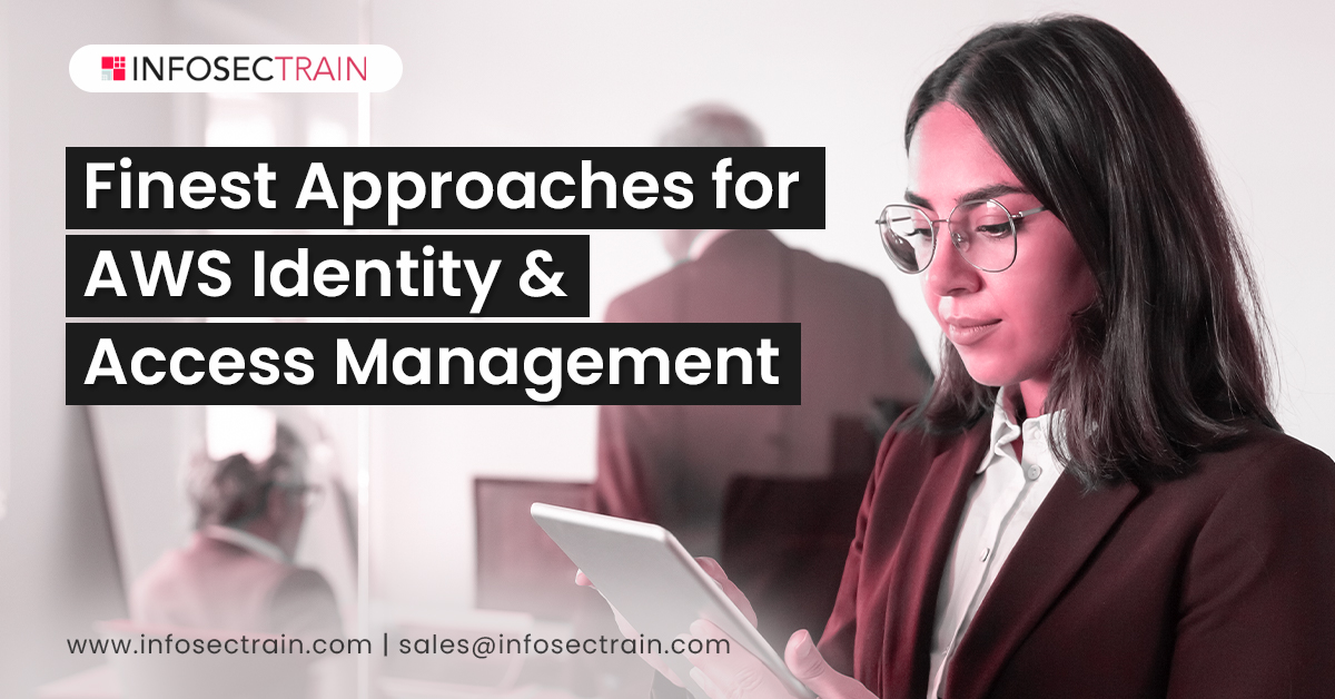 Finest Approaches for AWS Identity & Access Management