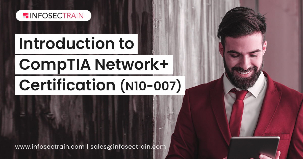 Introduction to CompTIA Network+ Certification (N10-007)