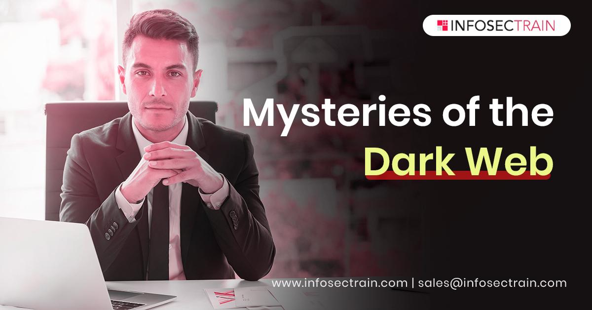 Mysteries of the Dark Web