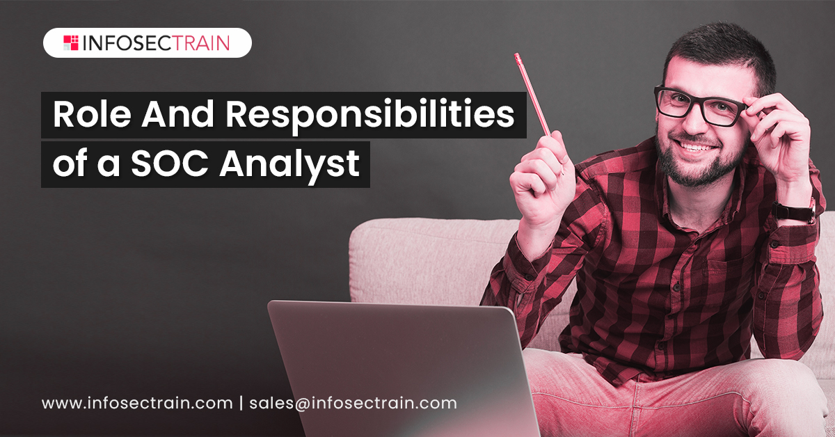 Role And Responsibilities of a SOC Analyst