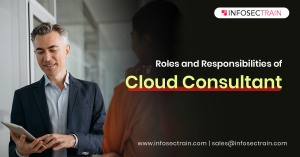 Roles and Responsibilities of Cloud Consultant