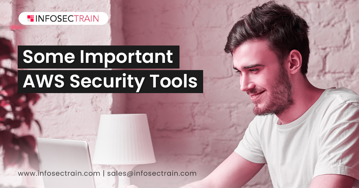 Some Important AWS Security Tools
