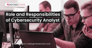 Role and Responsibilities of Cybersecurity Analyst