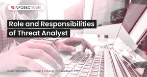 Role and Responsibilities of Threat Analyst