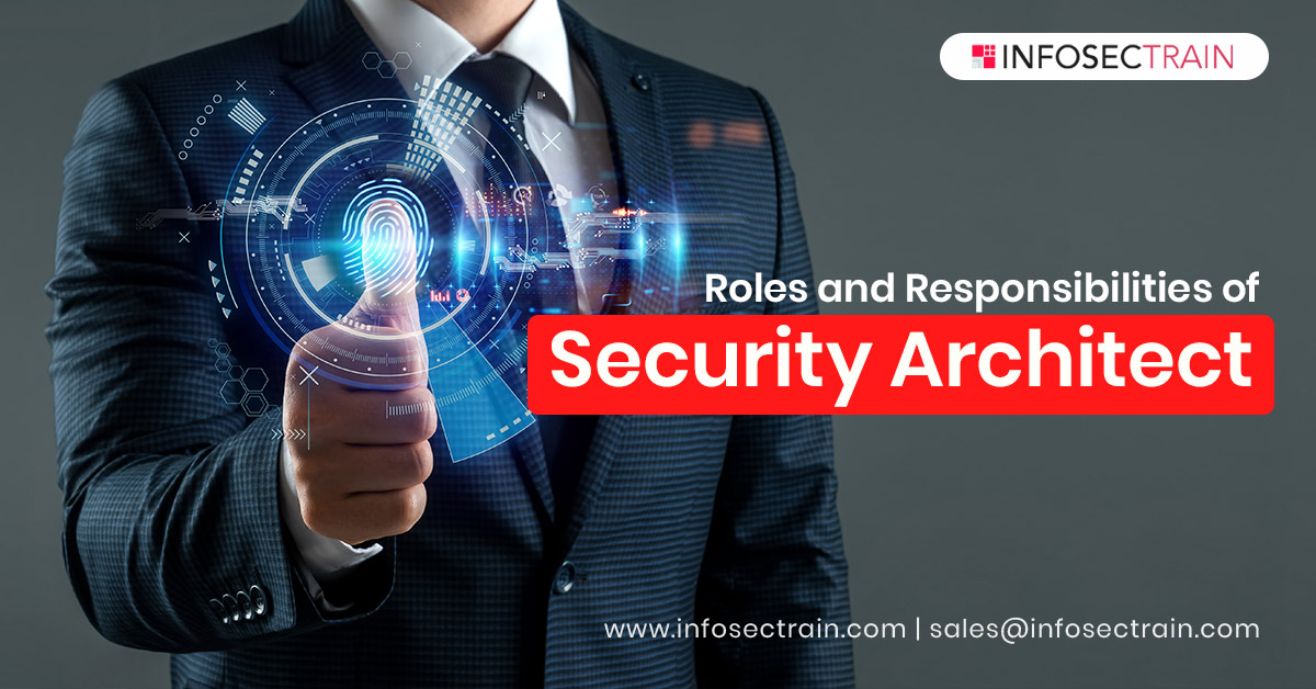 Roles and Responsibilities of a Security Architect