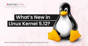 What's New in Linux Kernel 5.12_