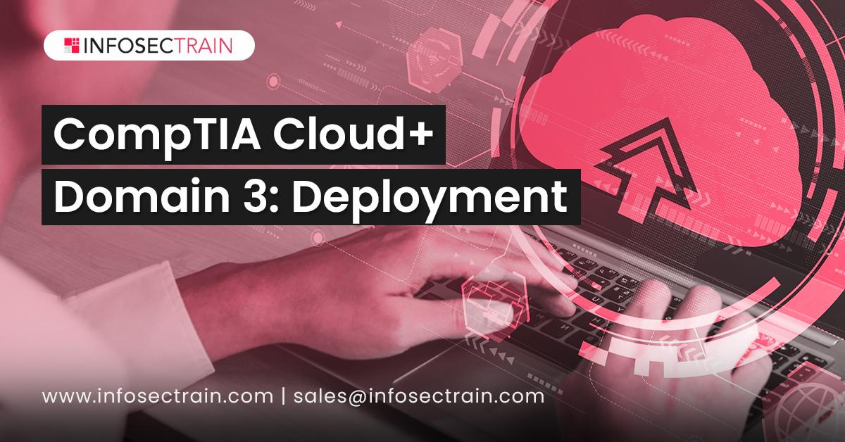 CompTIA Cloud+ Domain 3_ Deployment