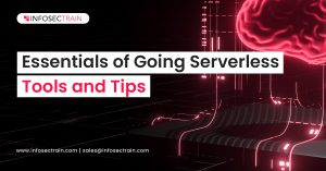 Essentials of Going Serverless_ Tools and