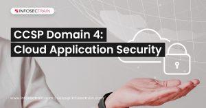 CCSP Domain 4_ Cloud Application