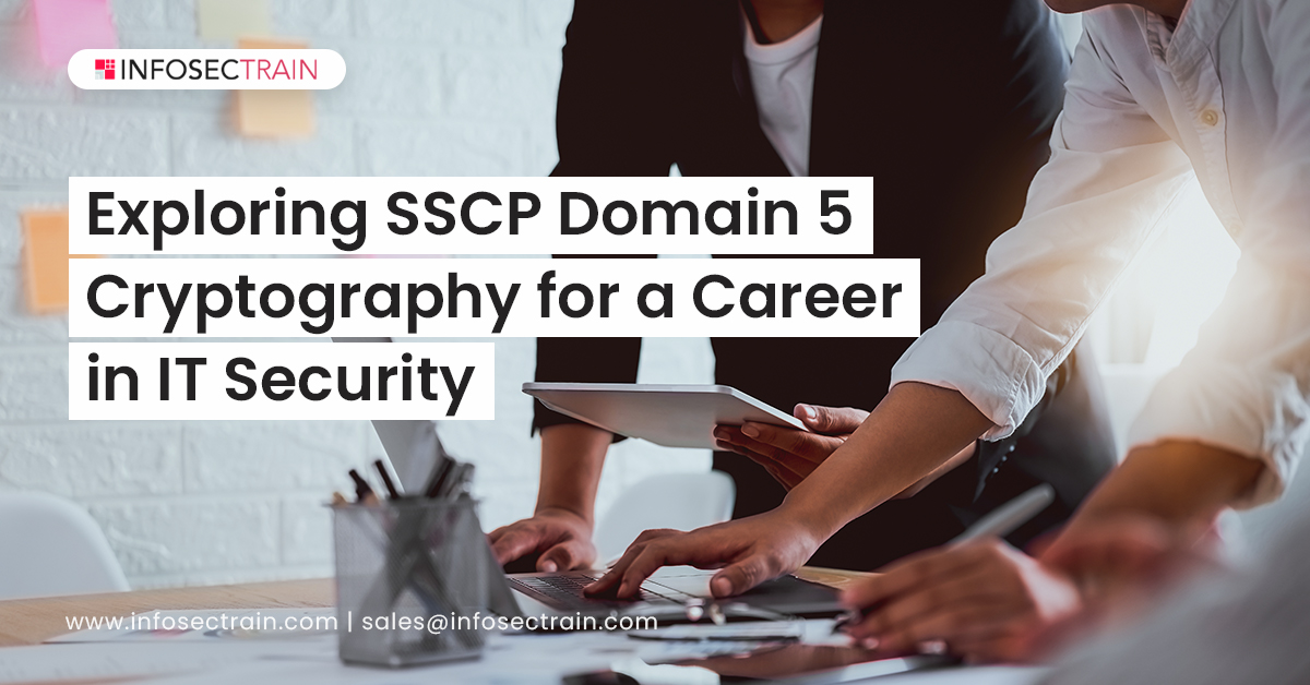 Exploring SSCP Domain 5_ Cryptography for a Career in IT Security