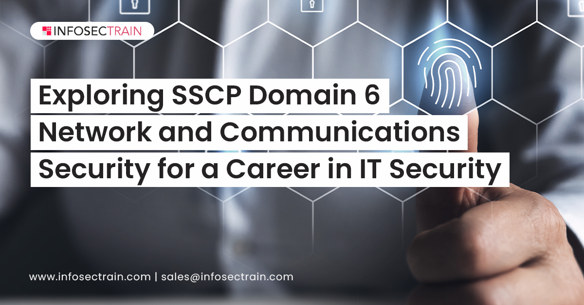 Exploring SSCP Domain 6_ Network and Communications Security for a Career in IT Security