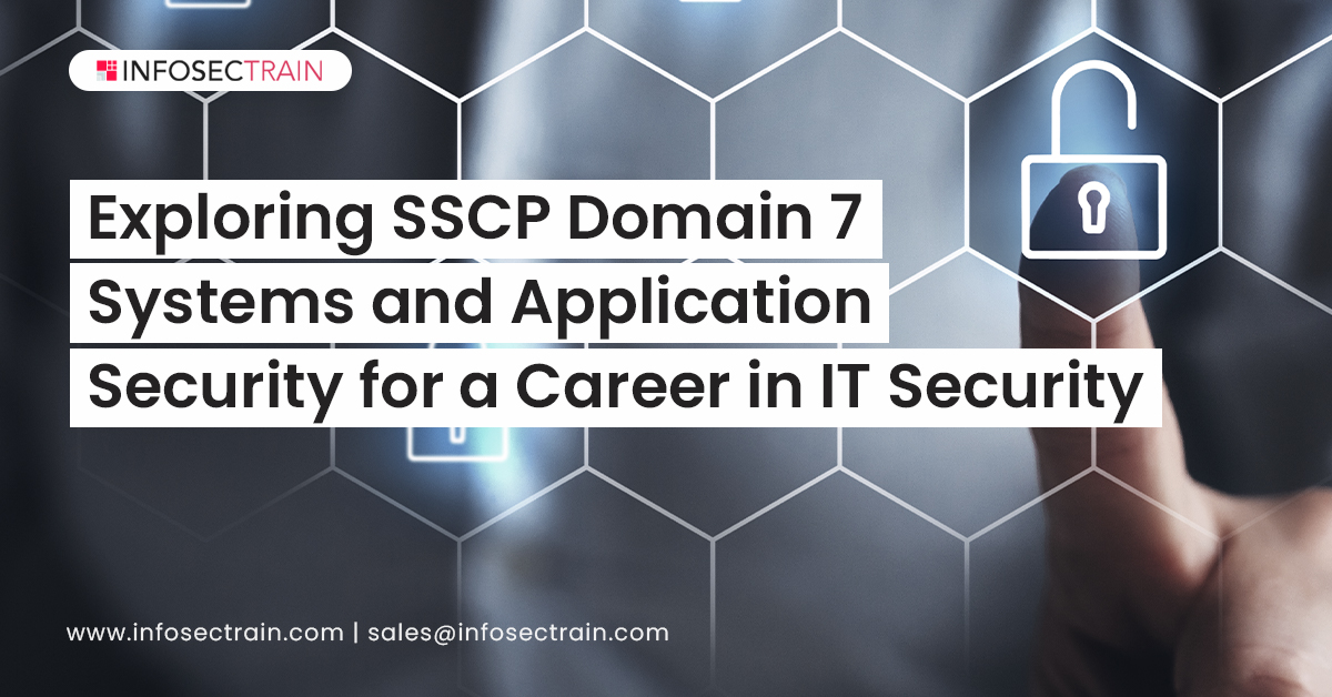 Exploring SSCP Domain 7_ Systems and Application Security for a Career in IT Security