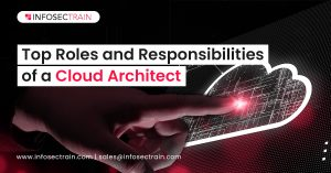Top Roles and Responsibilities of a Cloud