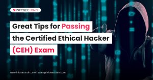 Great Tips for Passing the Certified Ethical Hacker (CEH) Exam