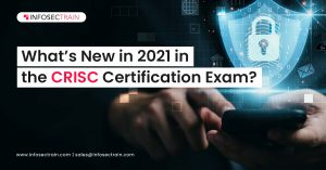 What's New in 2021 in the CRISC